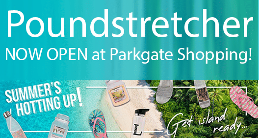Poundstretcher NOW OPEN at Parkgate Shopping!